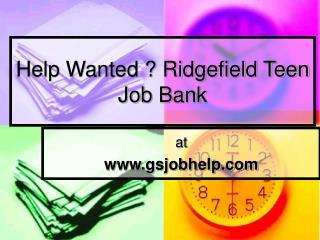 Help Wanted ? Ridgefield Teen Job Bank