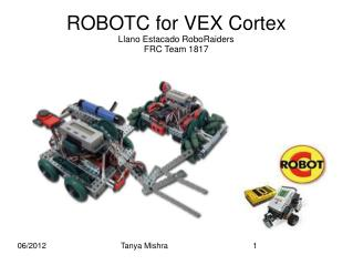 ROBOTC for VEX Cortex Llano Estacado RoboRaiders   FRC Team 1817