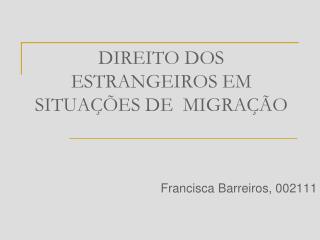 DIREITO DOS ESTRANGEIROS EM SITUAÇÕES DE  MIGRAÇÃO