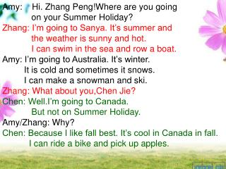 Amy:    Hi. Zhang Peng!Where are you going              on your Summer Holiday?