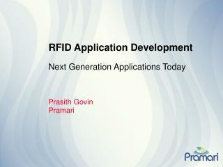 RFID Application Development Next Generation Applications Today