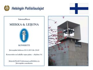 Isänmaallinen MIEKKA & LEIJONA KONSERTTI Järvenpään kirkossa 20.11.2013  klo  19.00