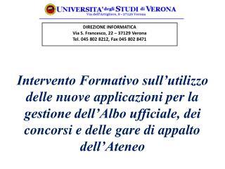 DIREZIONE INFORMATICA Via S. Francesco, 22 – 37129 Verona Tel. 045 802 8212, Fax 045 802 8471