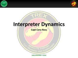 Interpreter Dynamics Capt Cory Ross