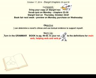 October 17, 2014 -  Stargirl  chapters  29 and 30 Ho mework:
