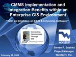 CMMS Implementation and Integration Benefits within an Enterprise GIS Environment