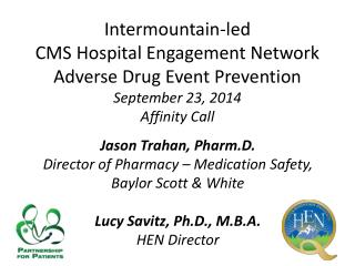 Jason Trahan,  Pharm.D . Director of Pharmacy – Medication Safety,  Baylor Scott & White