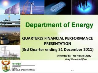 QUARTERLY FINANCIAL PERFORMANCE PRESENTATION (3rd Quarter ending 31 December 2011)