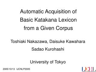 Automatic Acquisition of  Basic Katakana Lexicon  from a Given Corpus