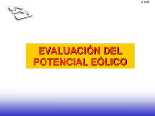 EVALUACIÓN DEL POTENCIAL EÓLICO