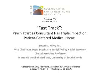 """""""Fast Track"""":  Psychiatrist  as Consultant  Has  Triple  Impact on Patient-Centered  Medical Home"""