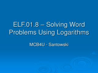 ELF.01.8 – Solving Word Problems Using Logarithms