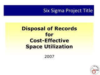Disposal of Records for Cost-Effective Space Utilization 2007