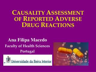 CAUSALITY ASSESSMENT OF REPORTED ADVERSE DRUG REACTIONS