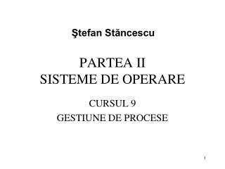 PARTEA II SISTEME DE OPERARE