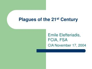 Plagues of the 21 st  Century