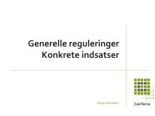 Generelle reguleringer Konkrete indsatser