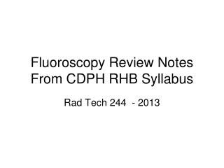 Fluoroscopy Review Notes From CDPH RHB Syllabus