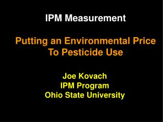 IPM Measurement  Putting an Environmental Price To Pesticide Use