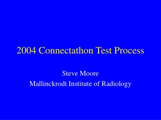 2004 Connectathon Test Process