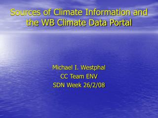 Sources of Climate Information and the WB Climate Data Portal