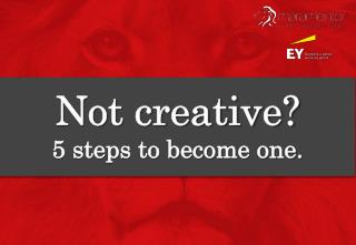 Not creative? 5 steps to become one