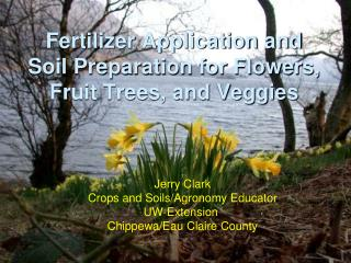 Fertilizer Application and Soil Preparation for Flowers, Fruit Trees, and Veggies
