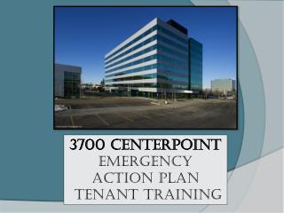 3700 Centerpoint Emergency Action Plan  Tenant Training