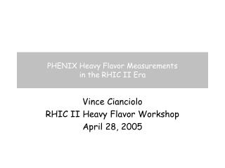 PHENIX Heavy Flavor Measurements  in the RHIC II Era