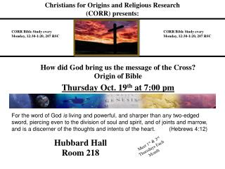 How did God bring us the message of the Cross Origin of Bible Thursday Oct. 19th at 7:00 pm