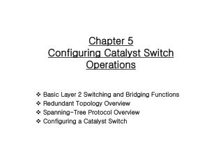 Chapter 5 Configuring Catalyst Switch Operations