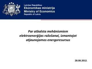 Par atbalsta mehānismiem elektroenerģijas ražošanai, izmantojot atjaunojamos energoresursus