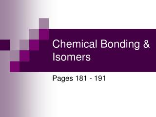 Chemical Bonding & Isomers
