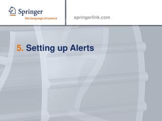 5.  Setting up Alerts