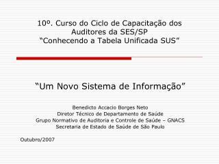 """10º. Curso do Ciclo de Capacitação dos Auditores da SES/SP  """"Conhecendo a Tabela Unificada SUS"""""""