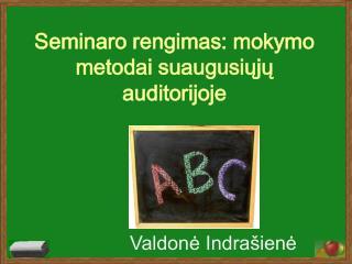Seminaro rengimas: mokymo metodai suaugusiuju auditorijoje