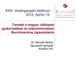 Trendek a magyar vállalatok gyakorlatában és teljesítményében Benchmarking tapasztalatok