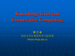 Knowledge Grid and Cooperative Computing