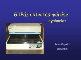 GTPáz aktivitás mérése  gyakorlat