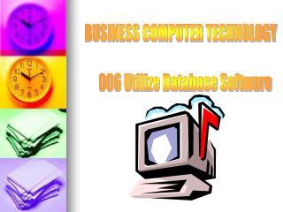 BUSINESS COMPUTER TECHNOLOGY