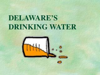 DELAWARE'S  DRINKING WATER