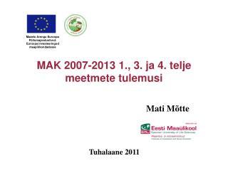 MAK 2007-2013  1. ,  3.  ja  4.  telje meetmete  tulemusi
