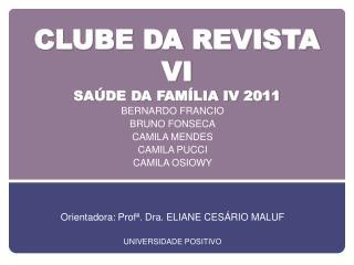 CLUBE DA REVISTA VI SA�DE DA FAM�LIA IV 2011