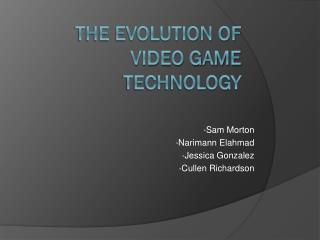 The Evolution of video game technology