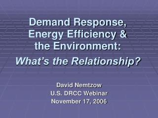 Demand Response,  Energy Efficiency   the Environment:  What s the Relationship