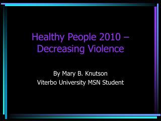 Healthy People 2010 – Decreasing Violence