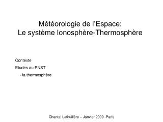 Météorologie de l'Espace:  Le système Ionosphère-Thermosphère