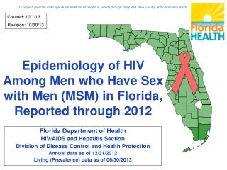 Epidemiology of HIV Among Men who Have Sex with Men (MSM) in Florida, Reported through 2012