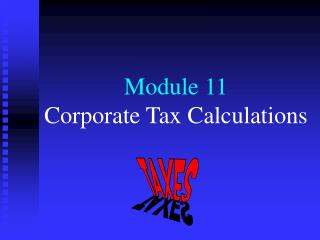 Module 11  Corporate Tax Calculations