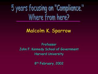 Professor John F. Kennedy School of Government Harvard University 8 th  February, 2002